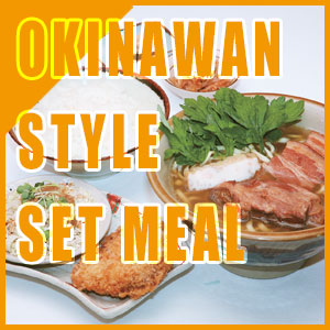OKINAWAN STYLE SET MEAL