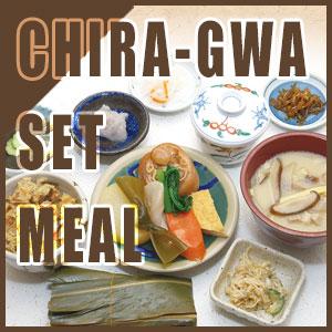 CHIRA-GWA SET MEAL